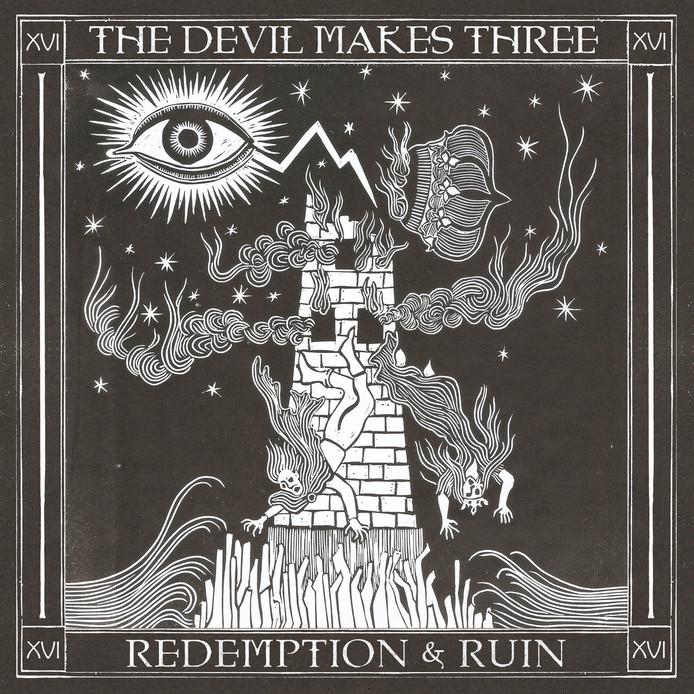 The Devil Makes Three - Redemption & Ruin.