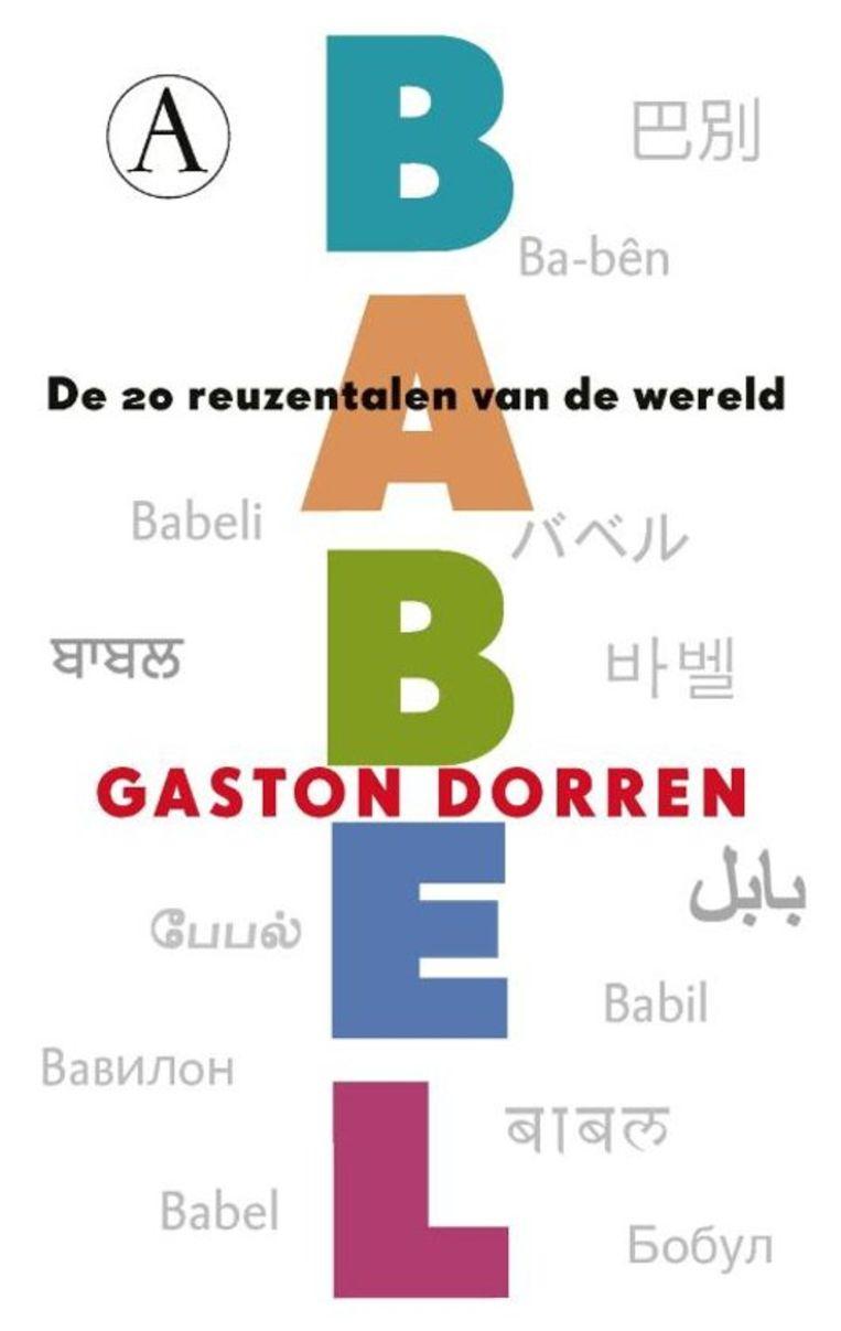 Gaston Dorren: Babel – De 20reuzentalen van de wereld. Athenaeum; €22,99 Beeld