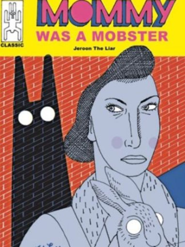 Jeroen de Leijer: Mommy was a Mobster. Wobby.club; € 17,50. Beeld Wobby.club