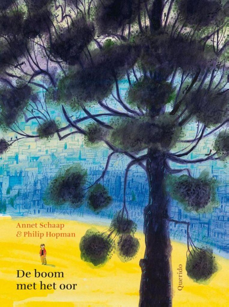 Annet Schaap en Philip Hopman:De boom met het oor  Querido, € 16,99  Vanaf 6 jaar Beeld rv