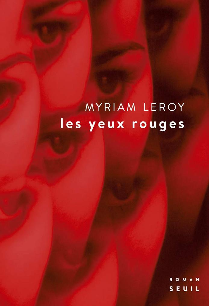 Les Yeux Rouges de Myriam Leroy.