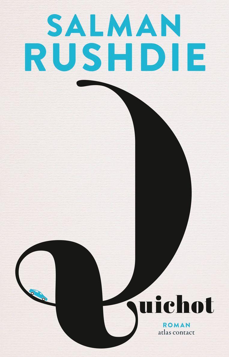 Salman Rushdie: Quichotte. Random House, € 19,95; Quichot, Atlas Contact, € 24,99. Beeld