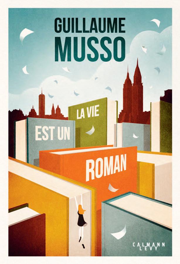 La vie est un roman, le nouveau Guillaume Musso, est sorti il y a une semaine.