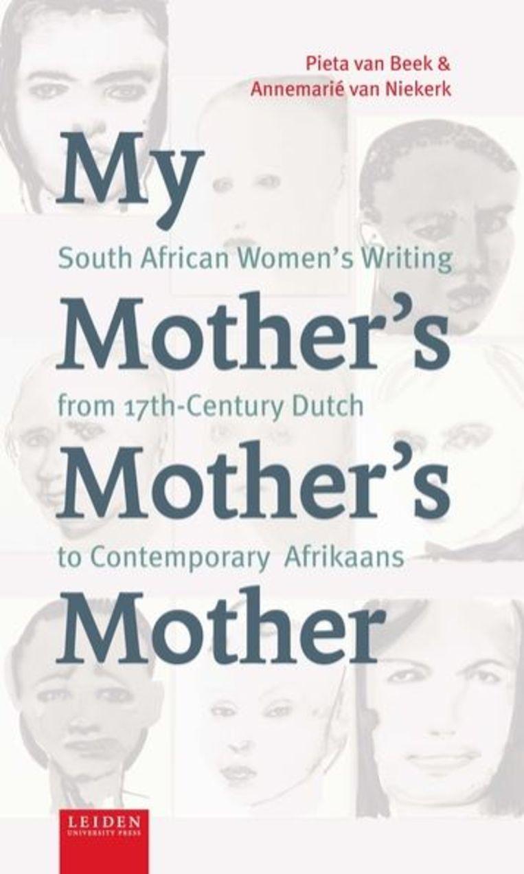 Pieta van Beek & Annemarié van Niekerk: My Mother's Mother's Mother. Beeld null