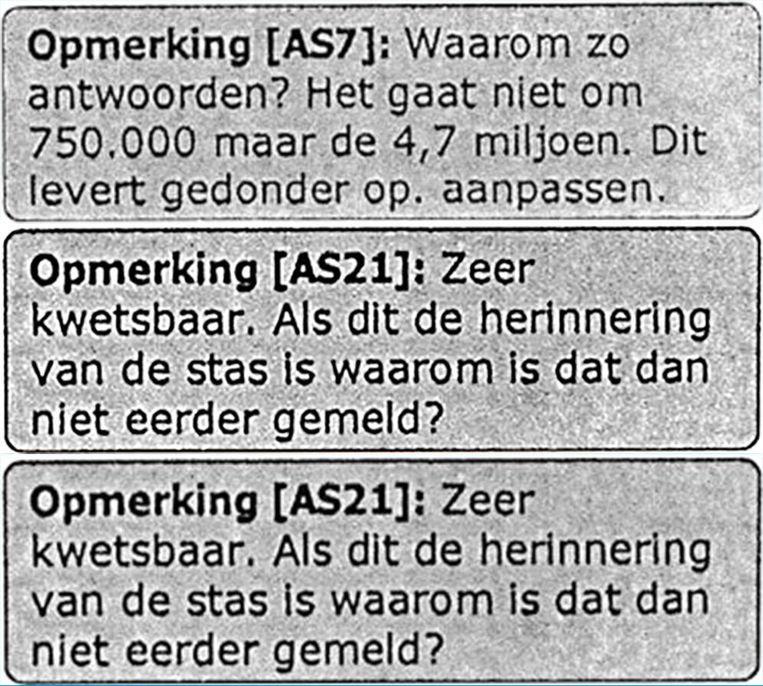 Een aantal van de suggesties die Van der Steur minister Opstelten deed over wat hij wel en niet aan de Kamer zou moeten vertellen. De opmerkingen zijn afkomstig uit het boek van Nieuwsuur-journalist Bas Haan. Beeld .