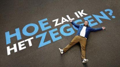Jens Dendoncker brengt stoute boodschappen in nieuw seizoen 'Hoe Zal Ik Het Zeggen?'