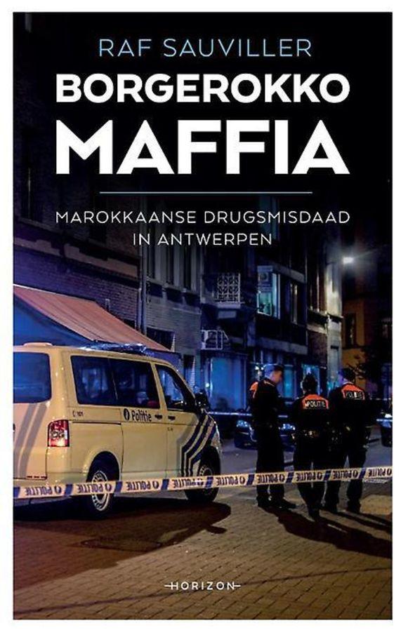 Borgerokko Maffia van Raf Sauviller is uitgegeven bij uitgeverij Horizon (ISBN 9789492159984) en kost 19,99 euro.