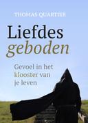 Liefdesgeboden, het nieuwste boek van monnik en hoogleraar Thomas Quartier.