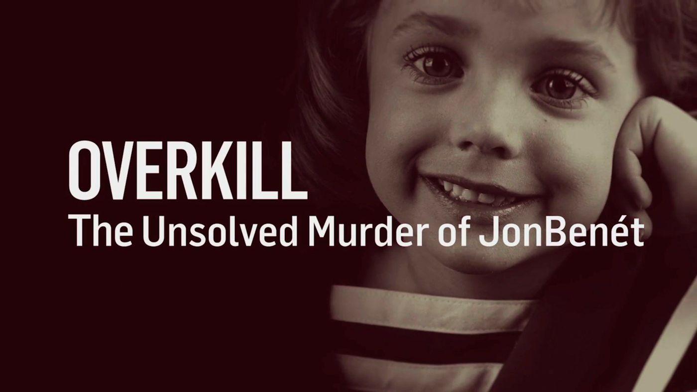 Crime Doc: Overkill - The Murder of JonBenet