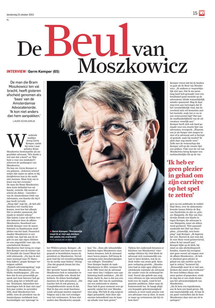"""Het AD van oktober 2013: ,,Ik ontkom er waarschijnlijk niet aan dat ik de geschiedenis inga als 'de beul van Moszkowicz'."""""""