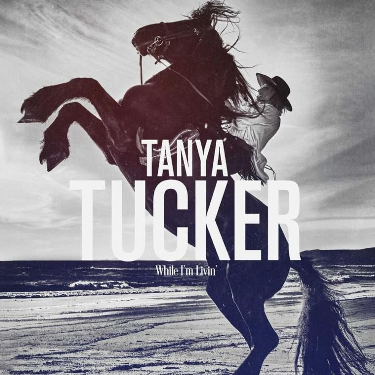 Albumhoes Tanya Tucker: While I'm Livin' Beeld Universal