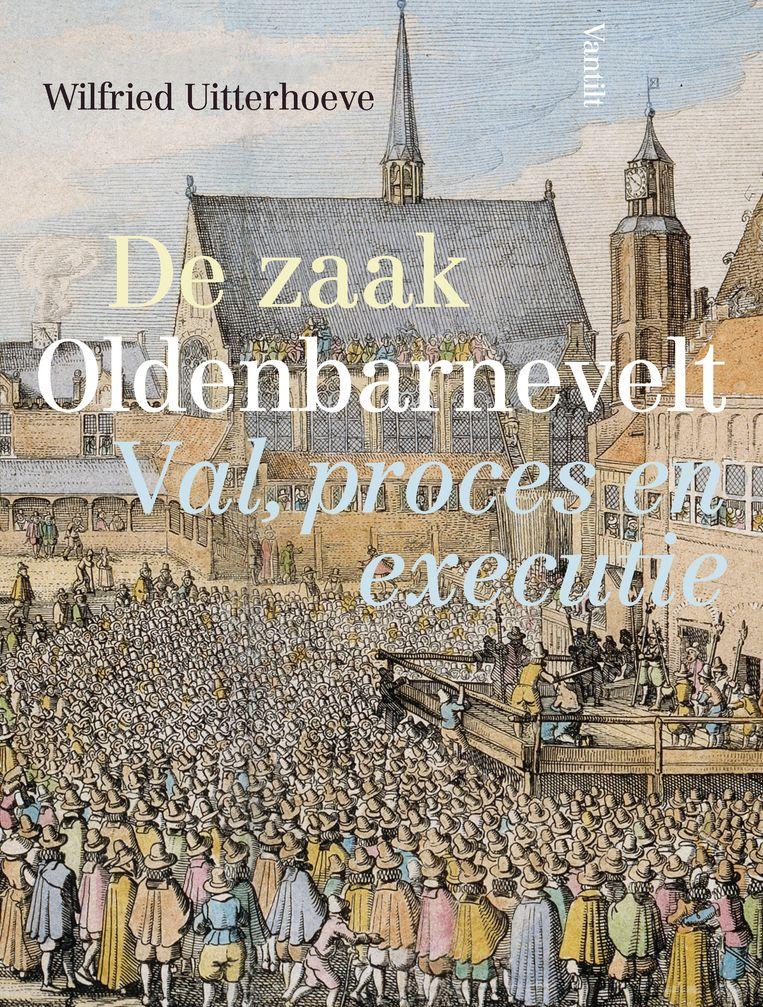 De zaak Oldenbarnevelt - Val, proces en executie Beeld