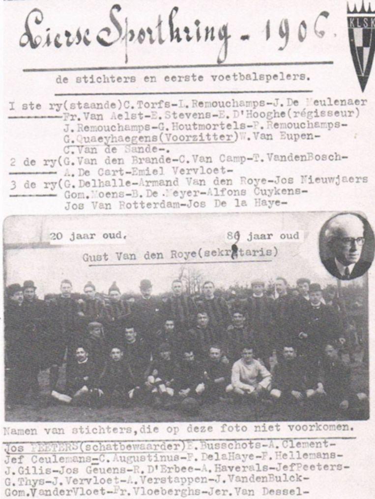 aIn 1906 werd de Lierse Sportkring opgericht. De club kreeg het stamnummer 30 en Gerard Quaehaegens werd de eerste voorzitter. De eerste officiële wedstrijd van Lierse vond plaats in oktober 1908, tegen Rupel Boom.