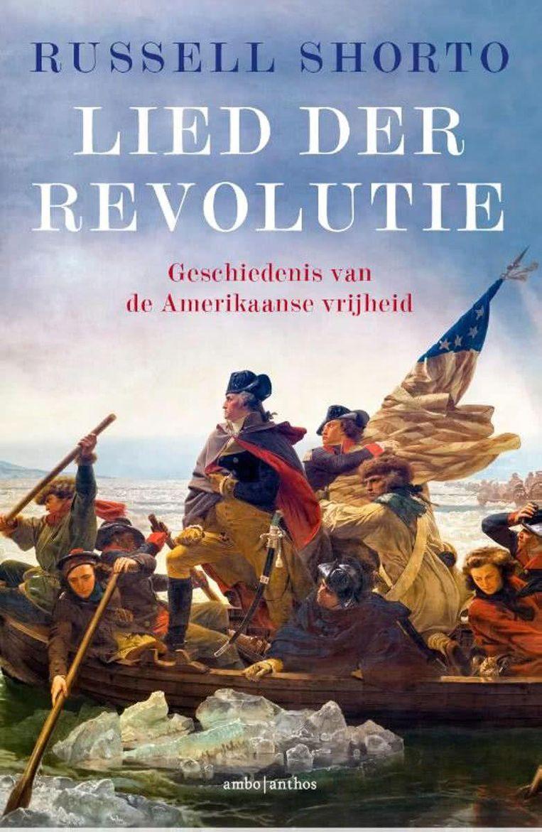 **** Non-fictie; Russell Shorto; Lied der Revolutie Geschiedenis van de Amerikaanse vrijheid; Ambo Anthos; 515 pagina's; € 29,99. Beeld