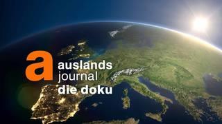 Auslandsjournal - die doku