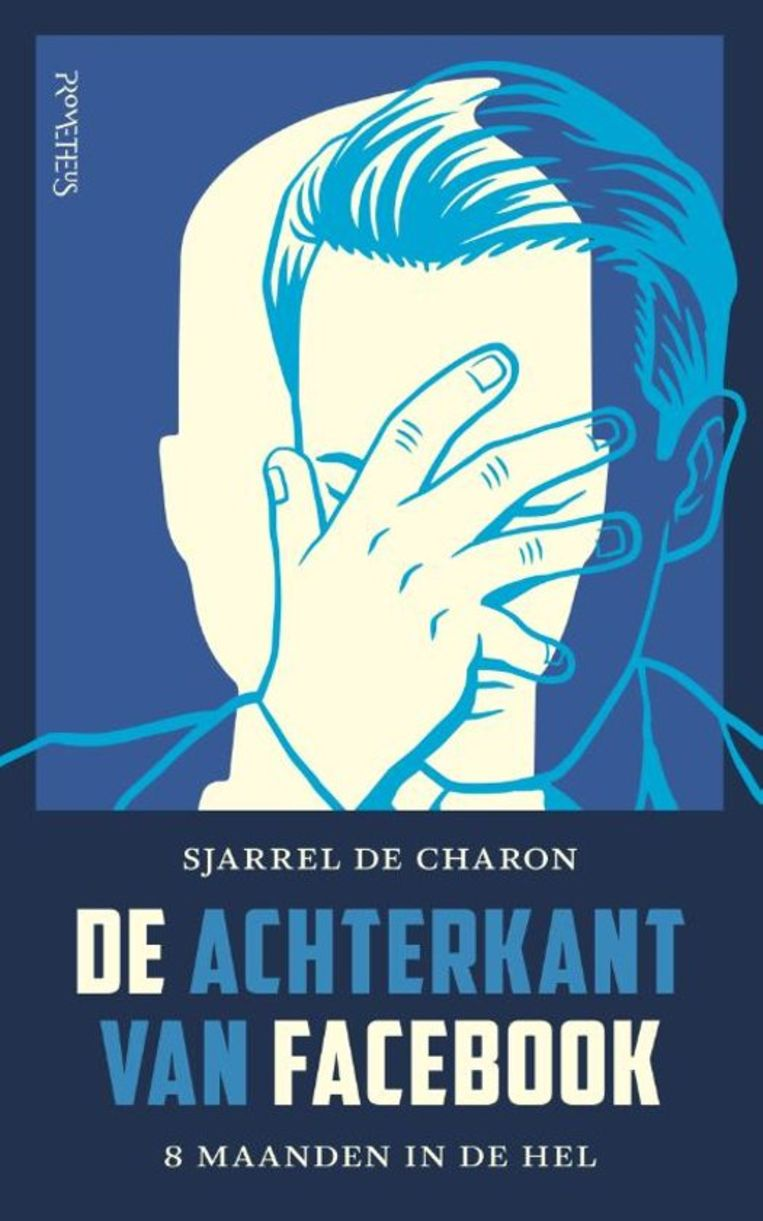 Sjarrel de Charon: De achterkant van Facebook.  Prometheus, € 19,99 Beeld