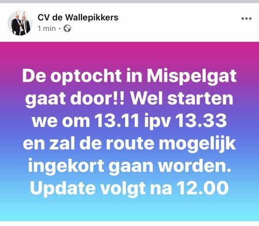 Op deze manier kondigde CV De Wallepikkers aan dat de optocht in Mispelgat (Zaltbommel) doorgaat.