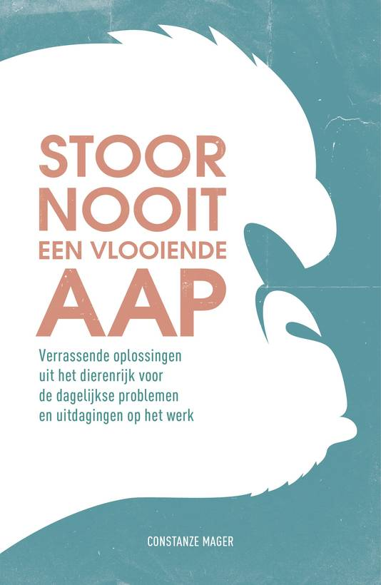 Omslag van het boek 'Stoor nooit een vlooiende aap' van biologe Constanze Mager van Burgers' Zoo