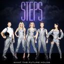 Steps maakt een comeback met de single 'What The Future Holds'.
