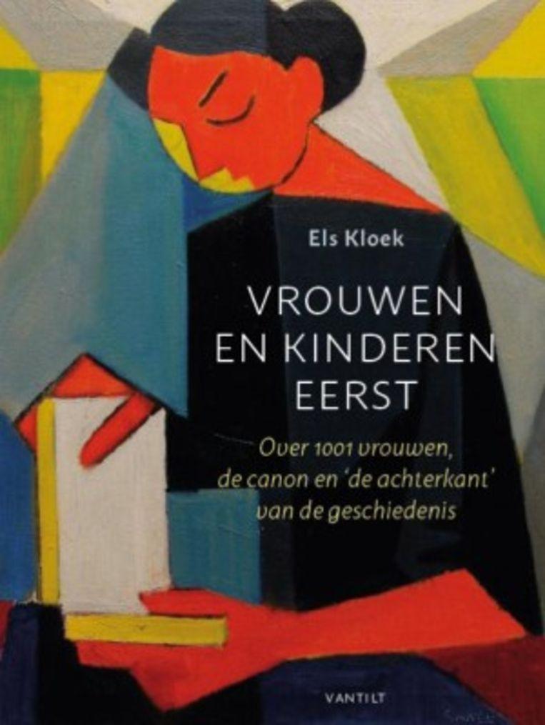 Els Kloek: Vrouwen en kinderen eerst – Over 1001 vrouwen, de canon en 'de achterkant' van de geschiedenis. Vantilt; € 17,50. Beeld Vantilt
