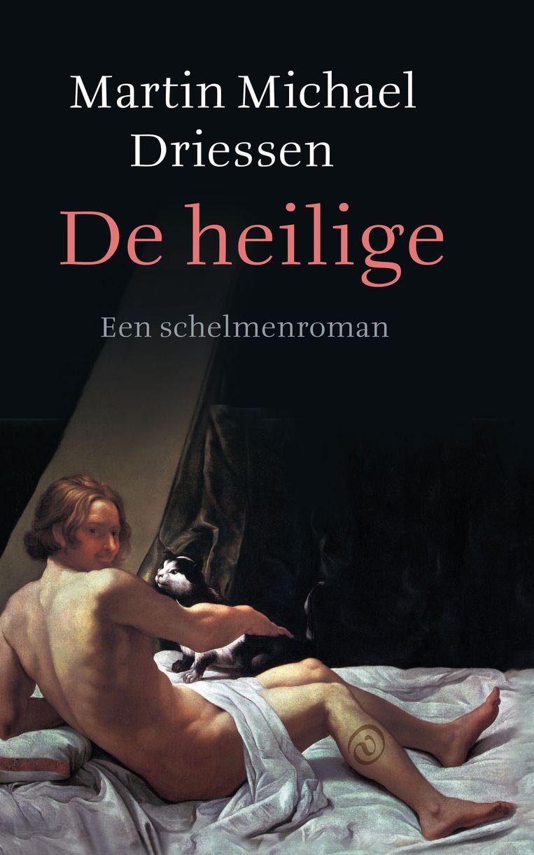 Martin Michael Driessen: De heilige – Een schelmenroman. Beeld Van Oorschot