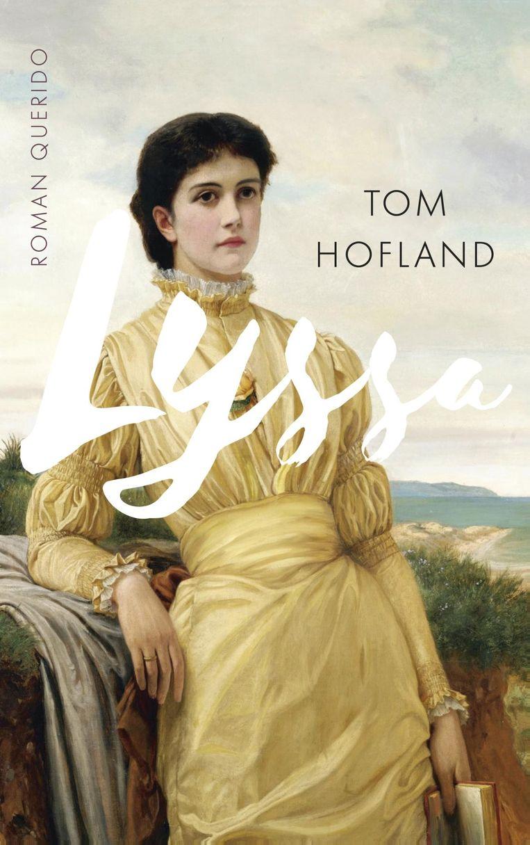 Tom Hofland Lyssa Querido; 271 blz. € 18,99 Beeld RV