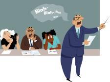 Ten strengste verboden bij een vergadering: 'Het is misschien een gek idee, maar...'