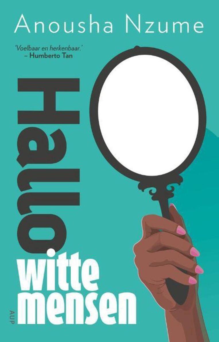 'Hallo witte mensen', Anousha Nzume. Beeld AUP