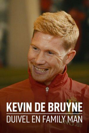 Kevin De Bruyne, Duivel en family man