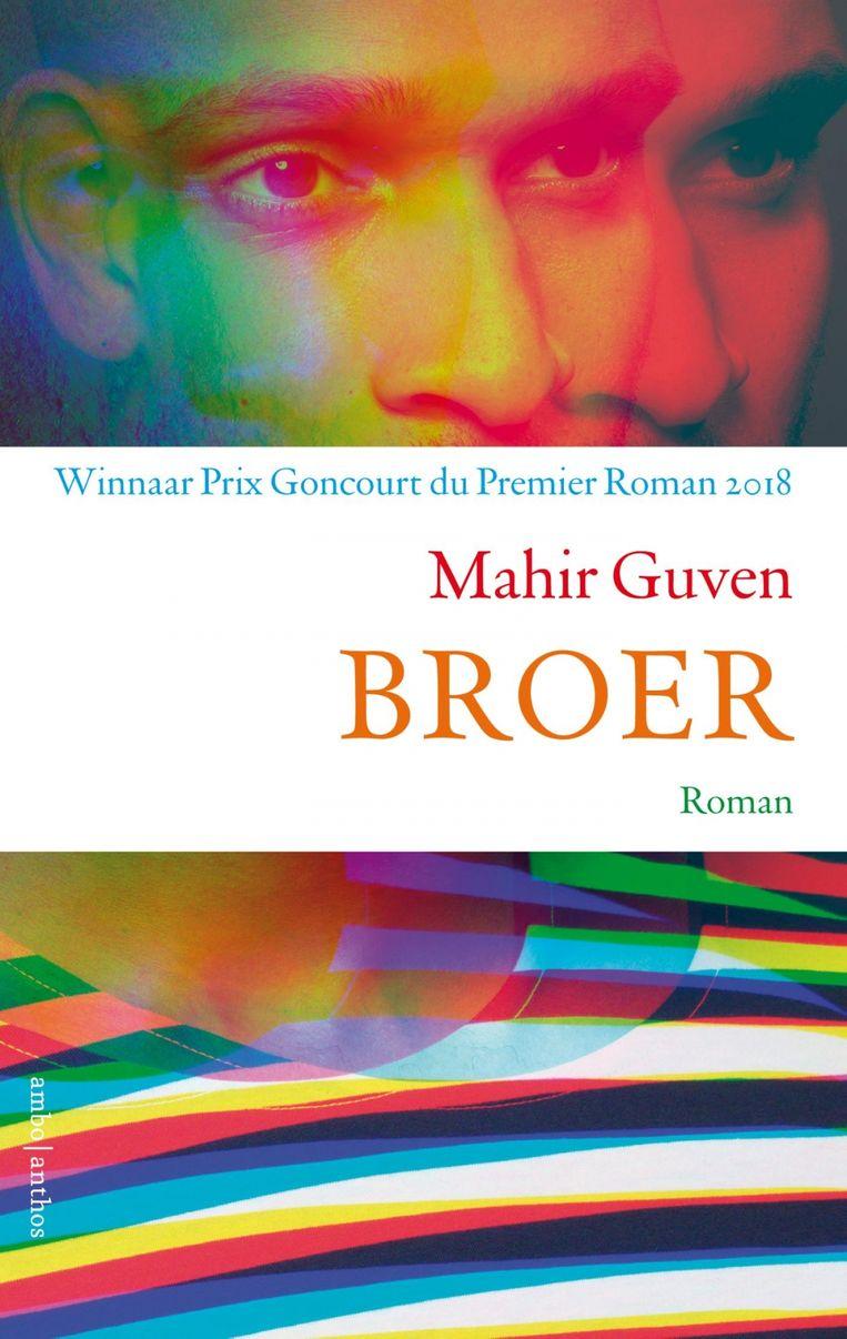 Mahir Guven: Broer  Uit het Frans vertaald door Carolien Steenbergen.  Ambo Anthos, € 20,99 Beeld