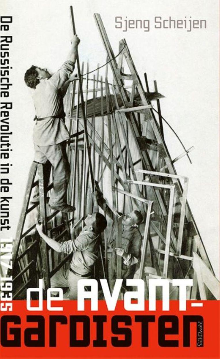 De avant-gardisten. De Russische Revolutie in de kunst 1917-1935 van Sjeng Scheijen. Beeld