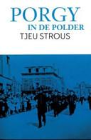 Tjeu Strous: Porgy in de polder