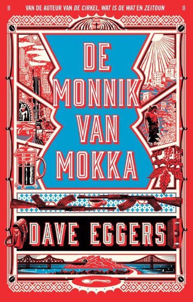 Dave Eggers: De Monnik van Mokka. Vertaald door Koos Mebius, €22,50, 334 blz. Beeld Uitgeverij Lebowski