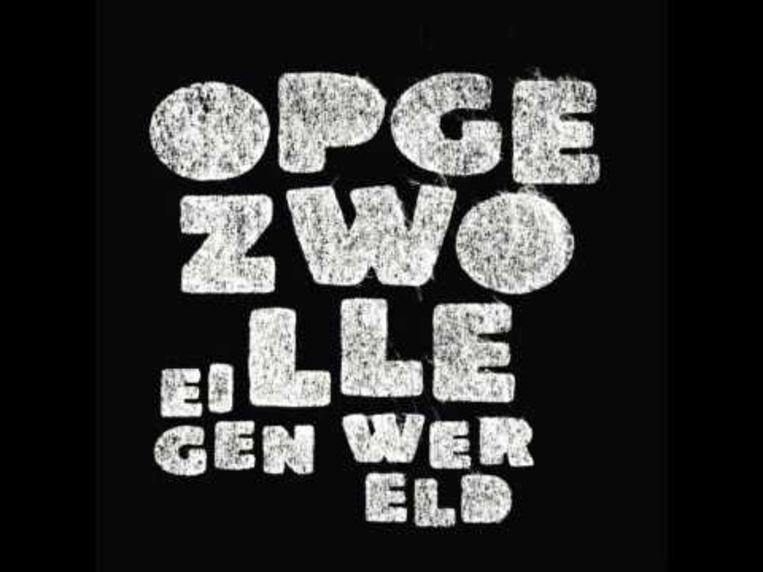 Albumklassieker 'Eigen Wereld' van Opgezwolle. Beeld RV