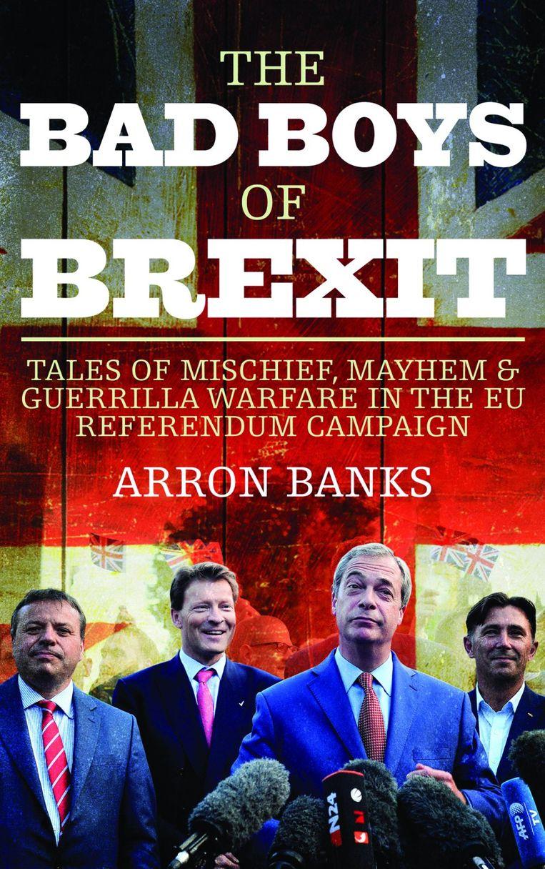 The bad boys of brexit Beeld Arron Banks