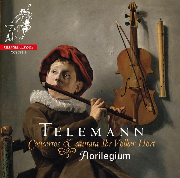 Florilegium - Telemann, Concertos & cantata Ihr Völker Hört