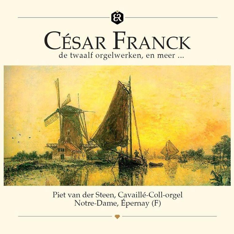 Klassiek Piet van der Steen César Franck, de twaalf orgelwerken (Excellent Recordings) Beeld