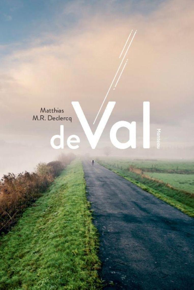 De Val, Matthias M.R. Declercq. Manteau, 400 pagina's. €22,50. Beeld Rechtenvrij