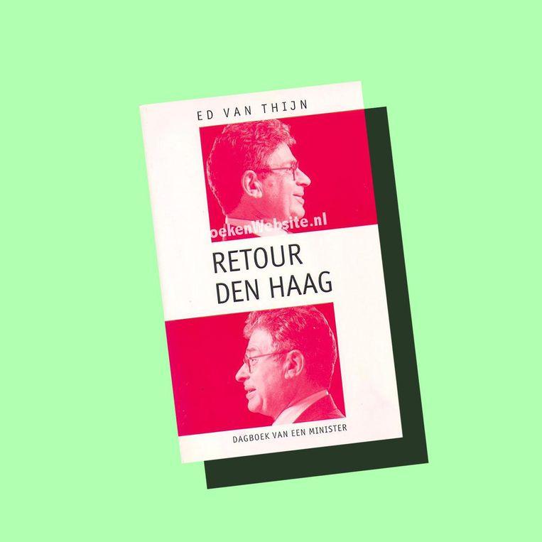 Voor wie wil weten wat een dreigende verkiezingsnederlaag met de sfeer in een kabinet doet, is Retour Den Haag nog steeds een prachtig naslagwerk. Beeld Boekcover Retour Den Haag