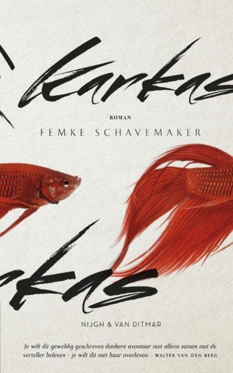 Karkas Femke Schavemaker Nijgh & Van Ditmar; 272 blz. € 19,99 Beeld RV