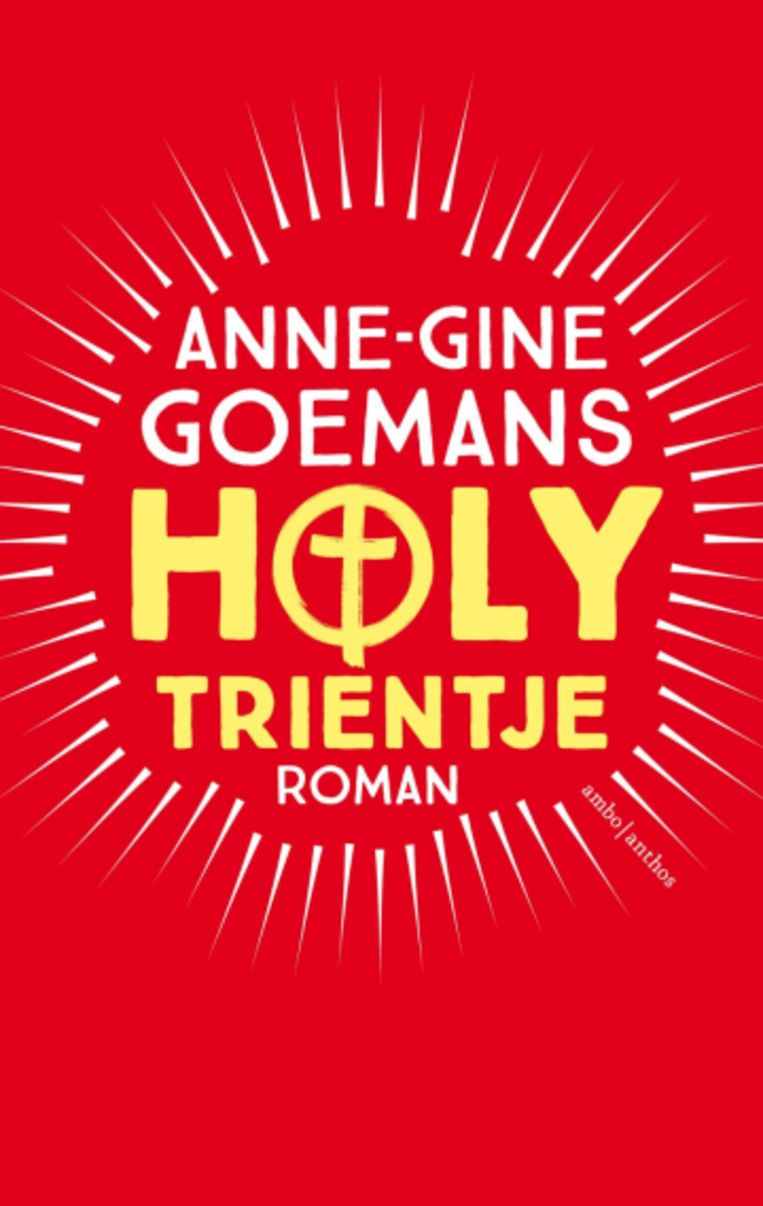 Anne-Gine Goemans: Holy Trientje. Ambo Anthos; € 22,99. Beeld Ambo Anthos