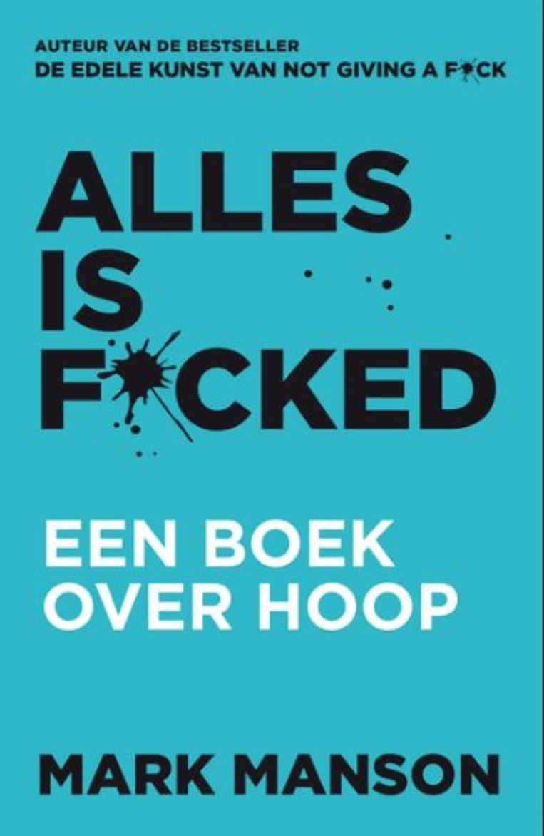 Mark Manson: Alles is f*cked.  Uit het Engels vertaald door Joost van der Meer en William Oostendorp.  Lev., € 20,99 Beeld null