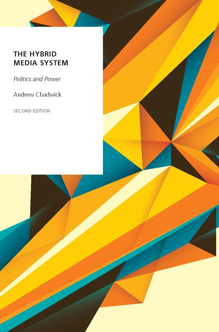 Andrew Chadwick: The Hybrid Media System Beeld