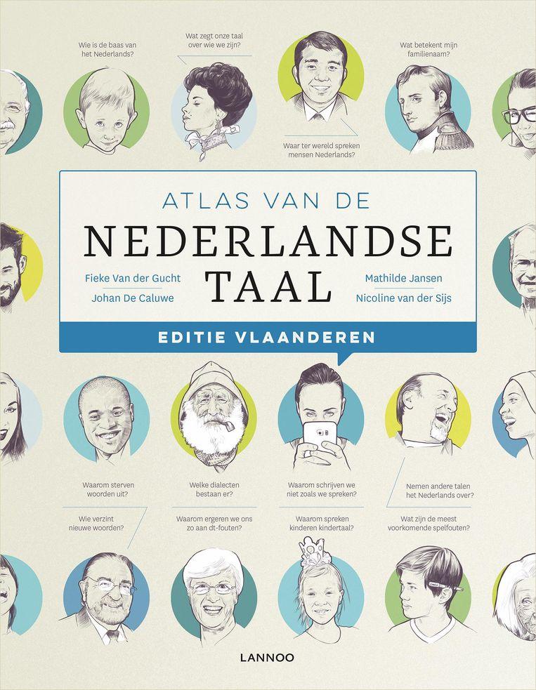 Fieke Van der Gucht, Johan De Caluwe, Mathilde Jansen, Nicoline van der Sijs. Atlas van de Nederlandse taal, Editie Vlaanderen. Lannoo; 272 pagina's; euro 39,99. Beeld