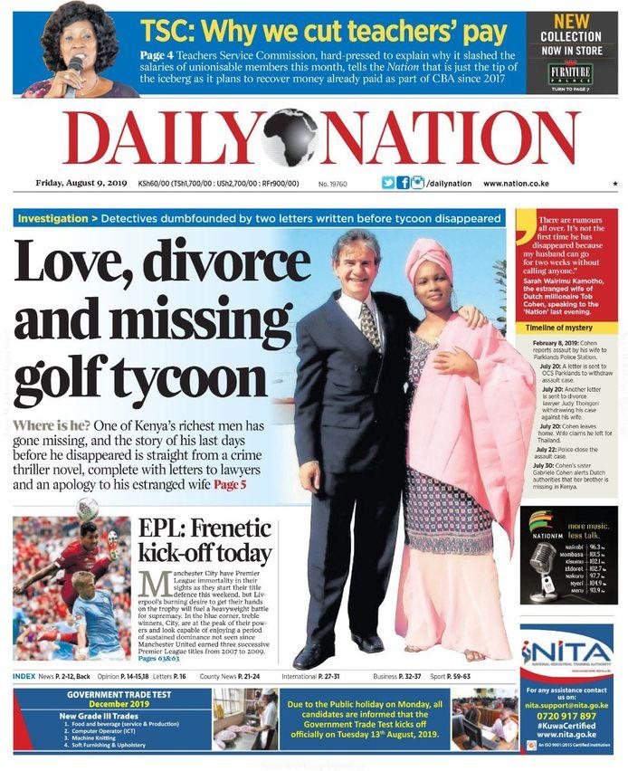 09-08-2019  Ook in Kenia is de verdwijning van Cohen voorpaginanieuws. Hier de voorpagina van de Keniaanse krant Daily Nation met een foto van de Nederlander en zijn vrouw Sarah Wairimu.